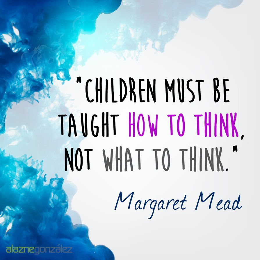 children_must_be_taught_how_to_think_by_alaznegonzalez