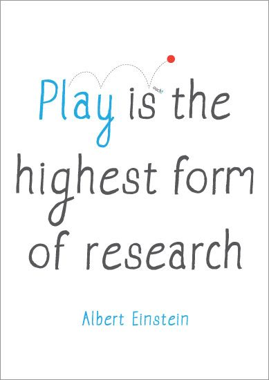 play is the highest form